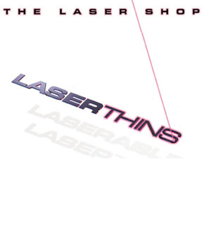 Laser Thins